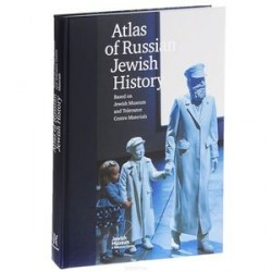 Atlas of Russian Jewish History: Based on Jewish Museum and Tolerance Centre Materials