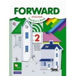 Forward English: Teacher's Book / Английский язык. 2 класс. Пособие для учителя