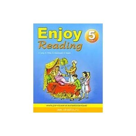 Enjoy Reading / Английский язык. 5 класс. Книга для чтения