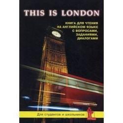 Это Лондон: Книга для чтения на английском языке. География, история, культура, достопримечательности