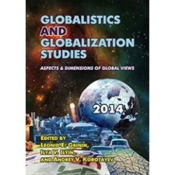 Globalistics and Globalization Studies: Aspects & Dimensions of Global Views. 2014