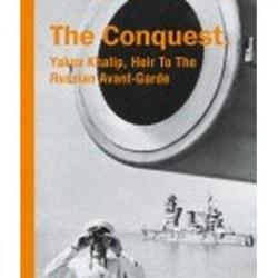 The Conquest. Yakov Khalip, Heir To The Russian Avant-Garde