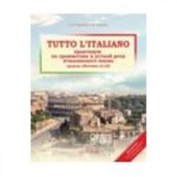 Tutto l`italiano. Практикум по грамматике и устной речи итальянского языка