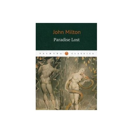 an examination of paradise lost by john milton These three elements of paradise lost are all more significant than adam's character and his actions, rendering the critic's interpretation of adam's importance as a limited reading of a text that is far more nuanced than it might appear milton, john paradise lost, oxford world's classics edition.
