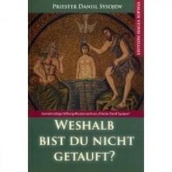 Weshalb bist du nicht getauft? Priester Daniil Sys / Почему ты не крещеная? Священник Даниил Sys