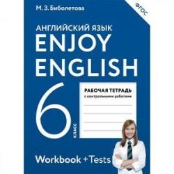 Английский язык. 6 класс. Enjoy English. Рабочая тетрадь с контрольными работами. ФГОС