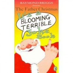 The Father Christmas It's a Blooming Terrible Joke Book