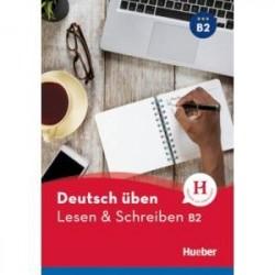 Deutsch uben. Lesen & Schreiben B2