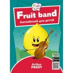Fruit band. Фруктовый оркестр. Английский для детей
