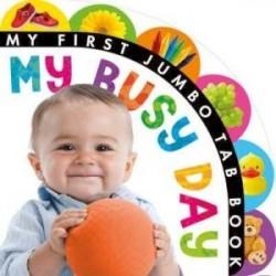 My First Jumbo Tab Book: My Busy Day (board book)