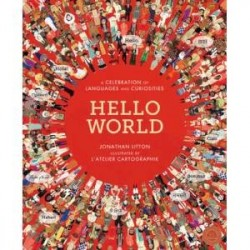 Hello World. A Celebration of Languages and Curiosities