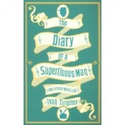 The Diary of a Superfluous Man and Other Novellas