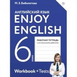 Английский язык. 6 класс. Enjoy English. Рабочая тетрадь с контрольными работами