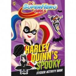 DC Super Hero Girls. Harley Quinn's Spooky. Sticker Activity Book