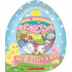 My Easter Egg. A Sparkly Peek-Through Story