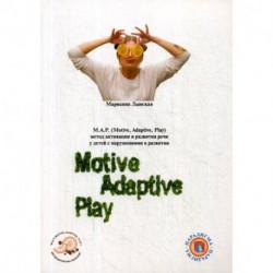 М.А.Р. (Motive, Adaptive, Play) Метод активации и развития речи у детей с нарушениями развитии
