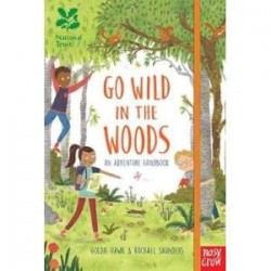 Go Wild in the Woods. An Adventure Handbook