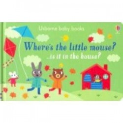 Where's the Little Mouse? (board bk)