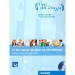 Fit furs Goethe-Zertifikat A2 / Fit in Deutsch. Lehrbuch mit Audio-CD