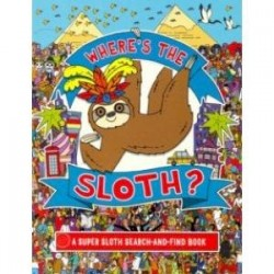 Where's the Sloth? A Super Sloth Search-and-Find Book