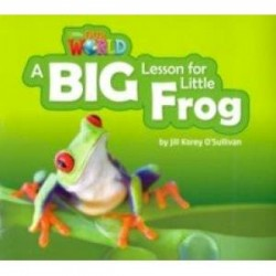 Our World 2: Big Rdr -A Big Lesson for Little Frog
