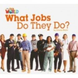 Our World 2: Big Rdr - What Jobs they Do? (BrE)