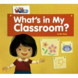 Our World 1: Big Rdr - What's in My Classroom? (BrE)