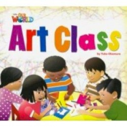 Our World 2: Big Rdr - Art Class (BrE)