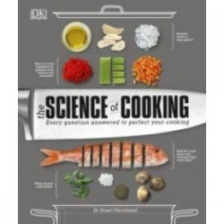 The Science of Cooking. Every Question Answered to Perfect your Cooking