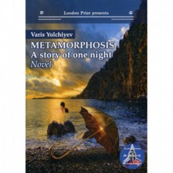 Metamorphosis: a Story of One Night