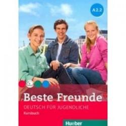 Beste Freunde. Deutsch fur Jugendliche. Kursbuch. A2.2