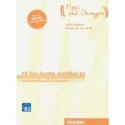 Fit furs Goethe-Zertifikat B2. Ubungsbuch mit Audios online