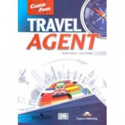 Career Paths. Travel Agent. Student's Book with Digibooks Application (Includes Audio & Video)