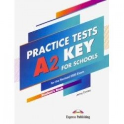A2 Key for Schools Practice Tests. Student's Book