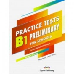 Practice Tests B1 Preliminary for Schools. Student's Book