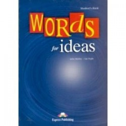 Words for Ideas. Student's Book