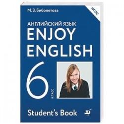 Enjoy English 6: Student's Book / Английский с удовольствием. 6 класс. Учебник