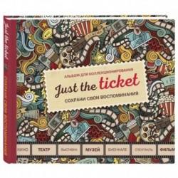 Just the ticket. Альбом для коллекционирования (мероприятия)