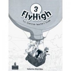 Fly High. Level 3. Fun Grammar Teacher's Guide (with Answer Key)