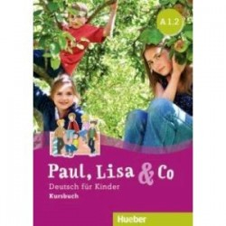Paul, Lisa & Co A1/2. Kursbuch. Deutsch fur Kinder