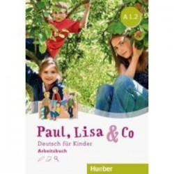 Paul, Lisa & Co A1/2. Arbeitsbuch. Deutsch fur Kinder