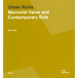Urban Ruins. Memorial Value and Contemporary Role