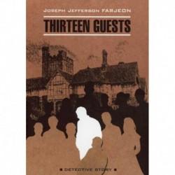Тринадцать гостей / Thirteen Guests