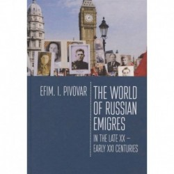 The World of Russian emigres in the late XX-early XXI centuries