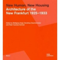 New Human, New Housing. Architecture of the New Frankfurt 1925–1933