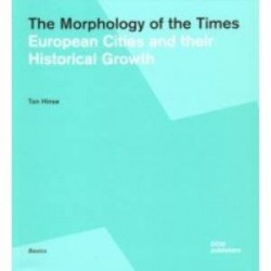 The Morphology of the Times. European Cities and their Historical Growth