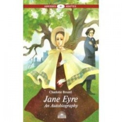 Jane Eyre. An Autobiography