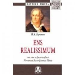 Ens realissimum. Жизнь и философия Иоганна Вольфганга Гёте. Монография