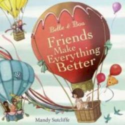 Belle & Boo. Friends Make Everything Better
