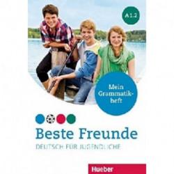 Beste Freunde. Deutsch fur Jugendliche. Mein Grammatikheft. A1.2